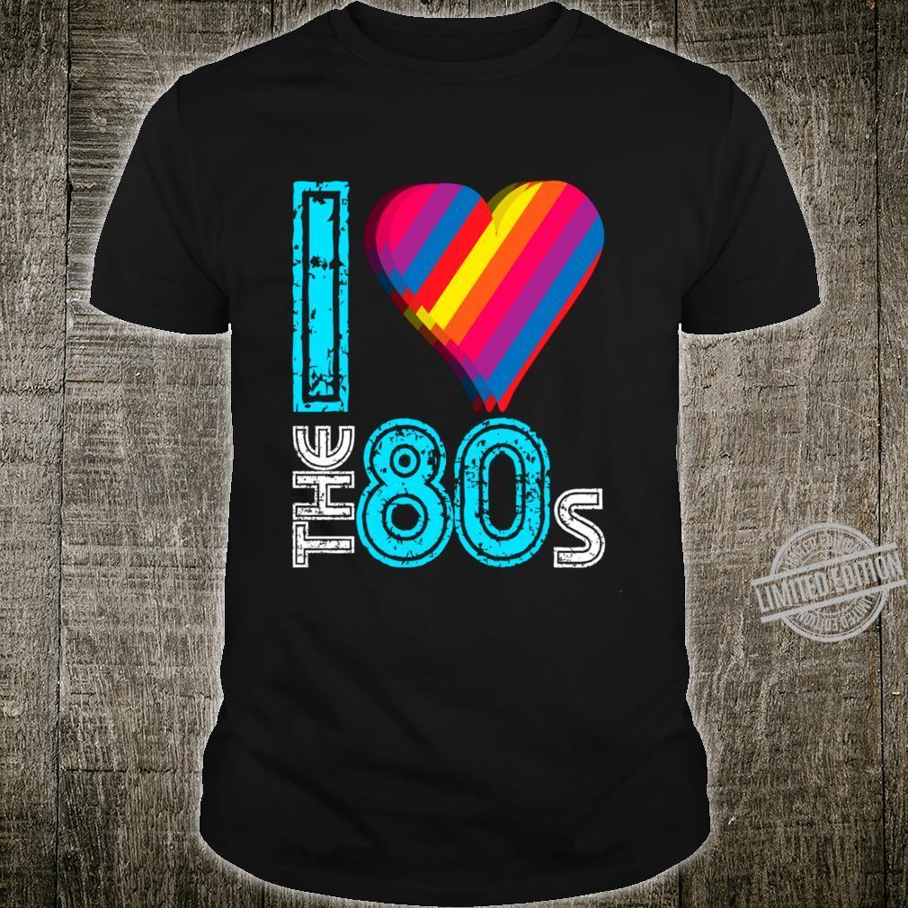 80s I Love 1980s Love Retro Eighties Themed Shirt