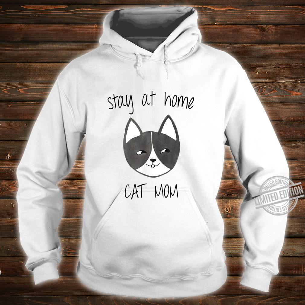 Cute Cat Mom Stay at home cat mom Catlovers Shirt hoodie