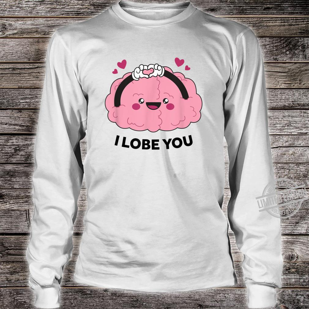 Cute I Lobe You Valentines Day Design for Teachers Shirt long sleeved