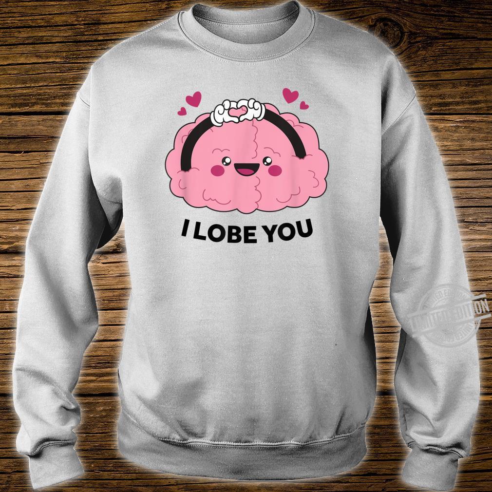 Cute I Lobe You Valentines Day Design for Teachers Shirt sweater
