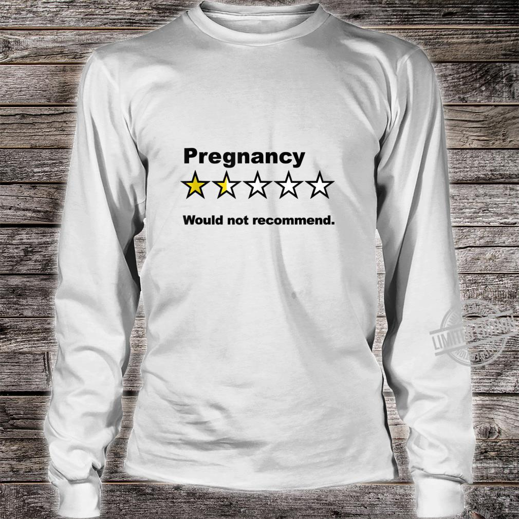 Cute Pregnancy Top for Mom Would Not Recommend 1 Star Shirt long sleeved