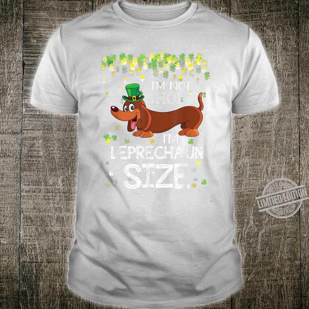 Dachshund I'm Not Short I'm Leprechaun Size St Patricks Day Shirt