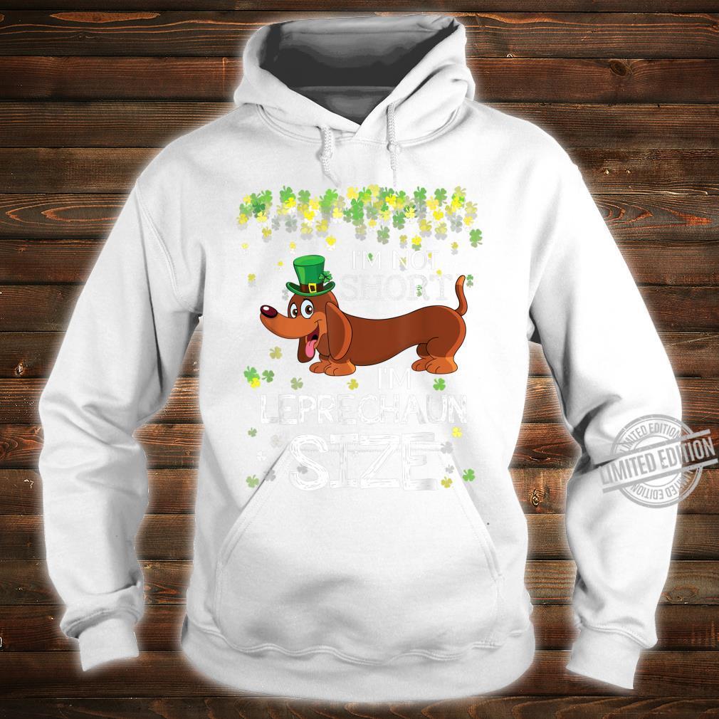 Dachshund I'm Not Short I'm Leprechaun Size St Patricks Day Shirt hoodie