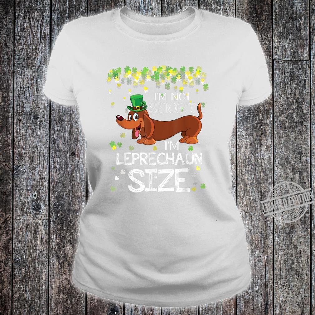 Dachshund I'm Not Short I'm Leprechaun Size St Patricks Day Shirt ladies tee