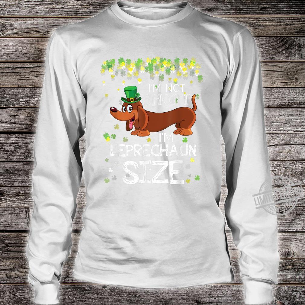 Dachshund I'm Not Short I'm Leprechaun Size St Patricks Day Shirt long sleeved
