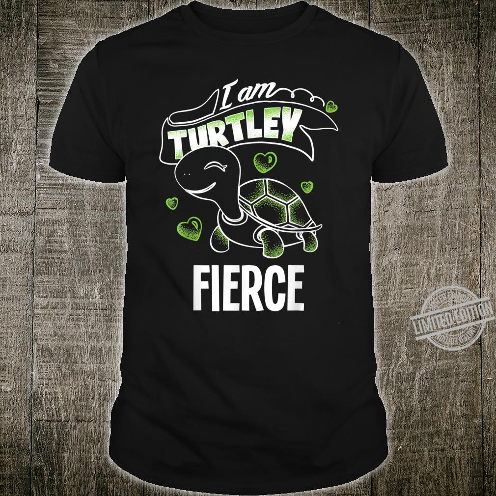 Funny Totally Awesome Turtley Fierce Shirt