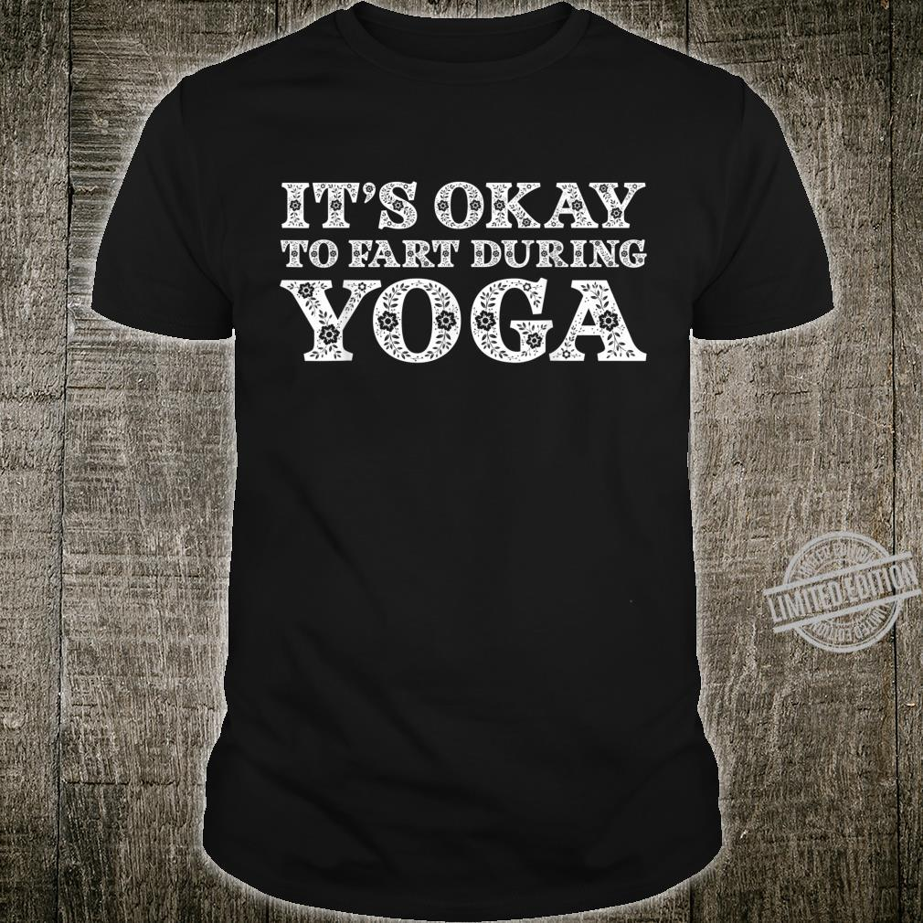 Funny Yoga Saying Gag It's Okay To Fart During Yoga Shirt