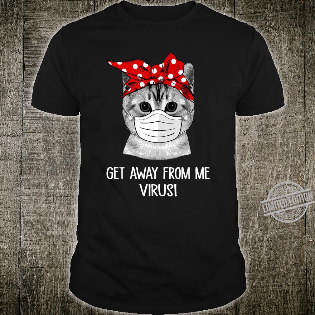 Get Away From Me, Virus Cats Shirt