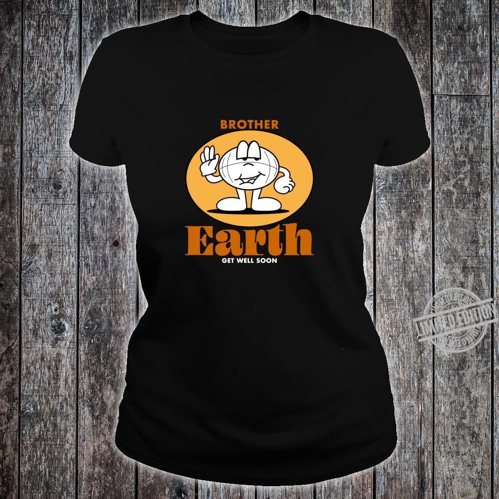 Get Well Soon Brother Earth Shirt ladies tee