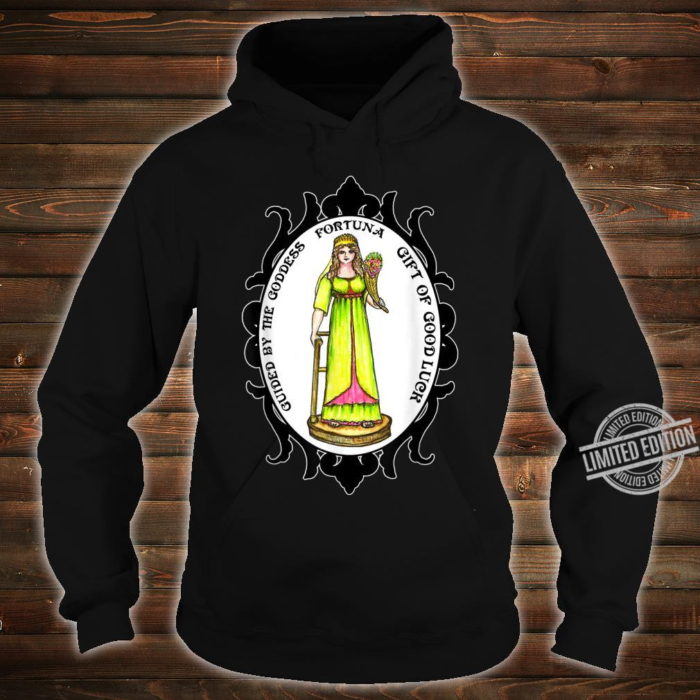 Guided By The Goddess Fortuna of Good Luck Shirt hoodie