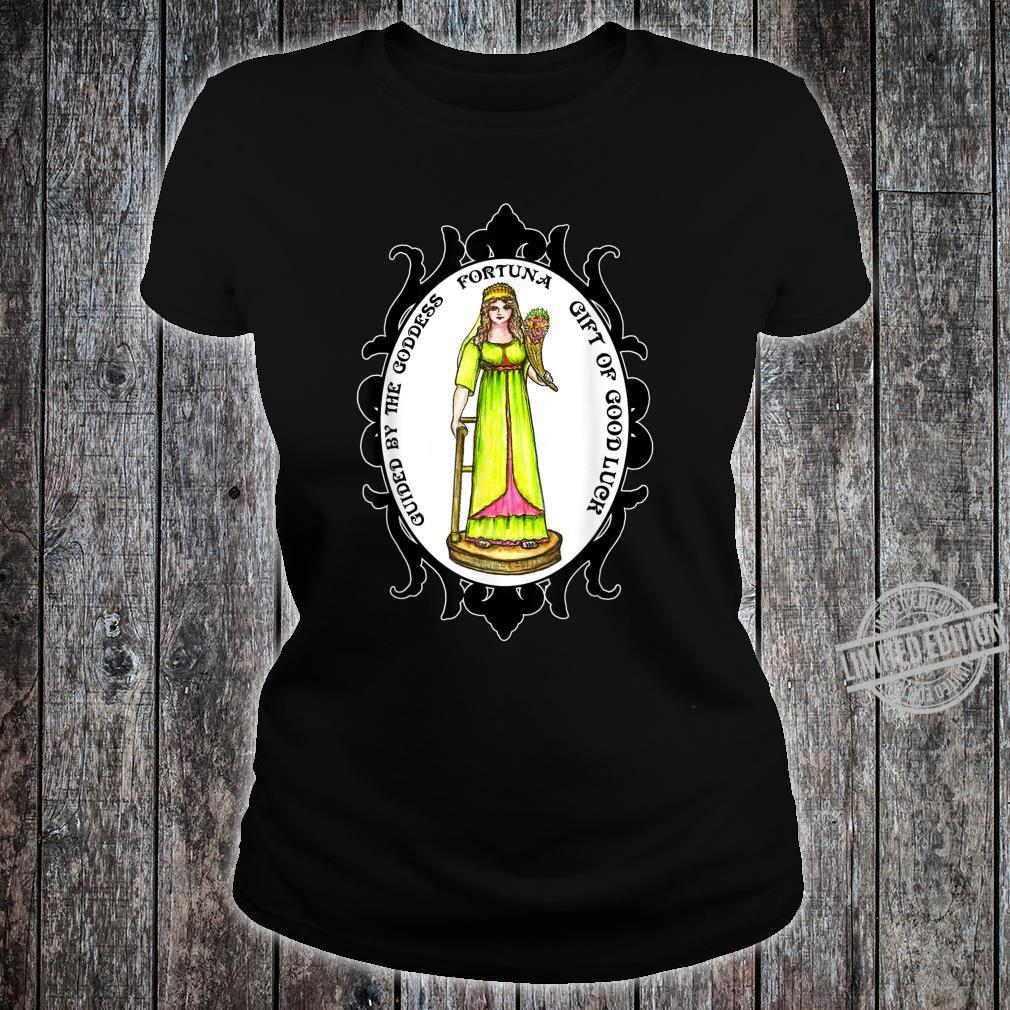 Guided By The Goddess Fortuna of Good Luck Shirt ladies tee