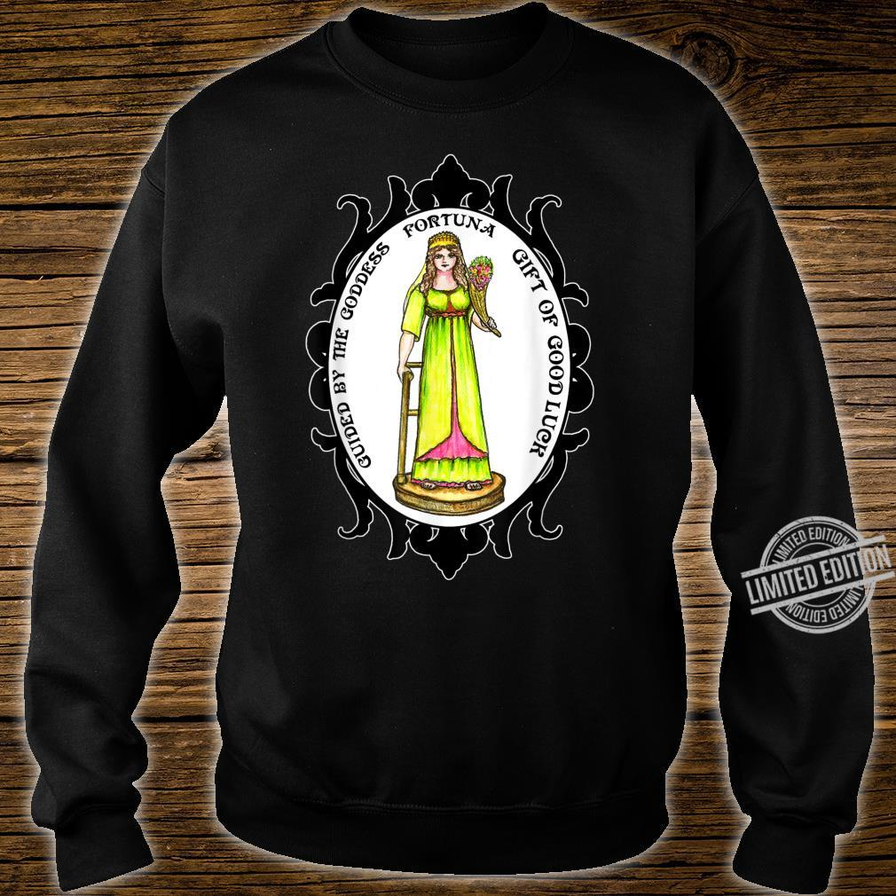 Guided By The Goddess Fortuna of Good Luck Shirt sweater