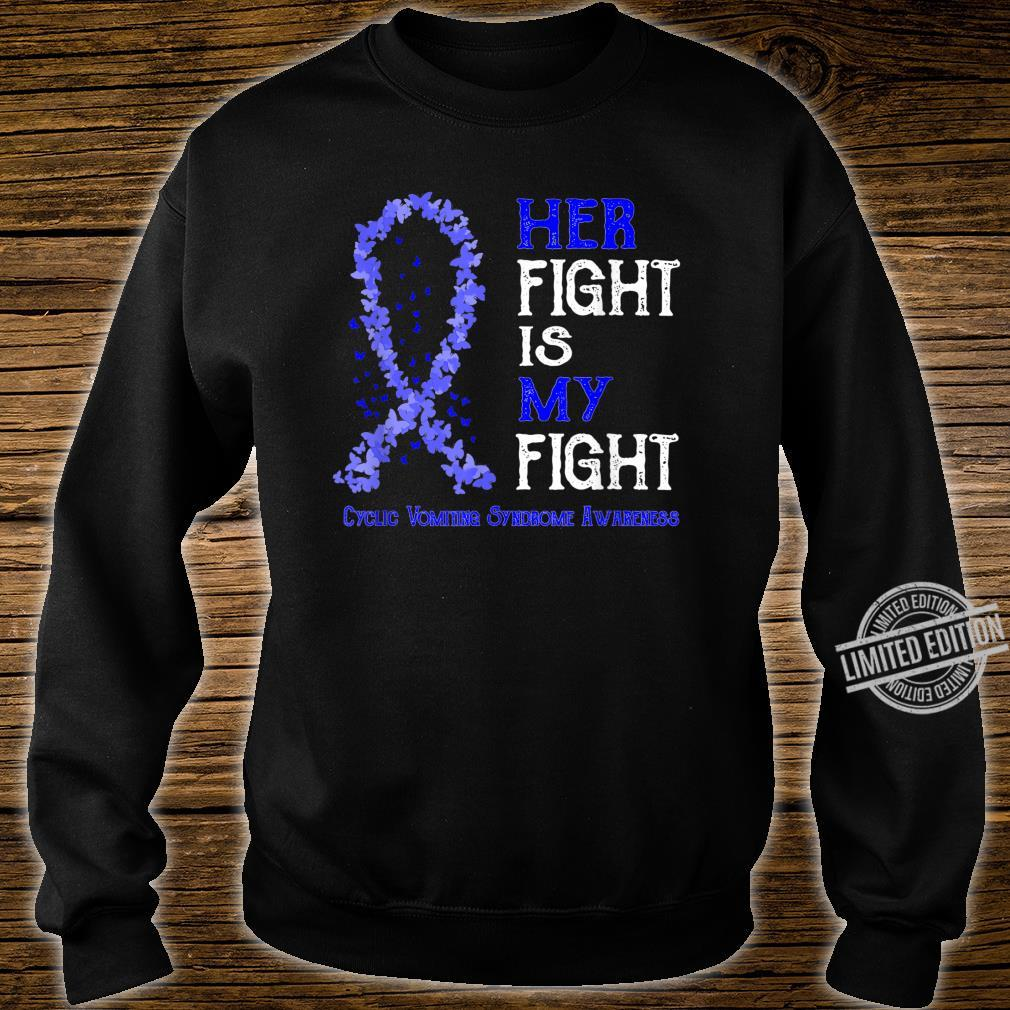 Her Fight is My Fight Cyclic Vomiting Syndrome Awareness Shirt sweater