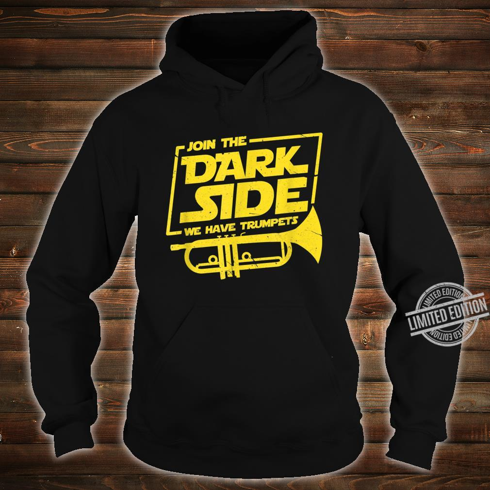 Join The Dark Side We Have Trumpets Trumpet Player Shirt hoodie