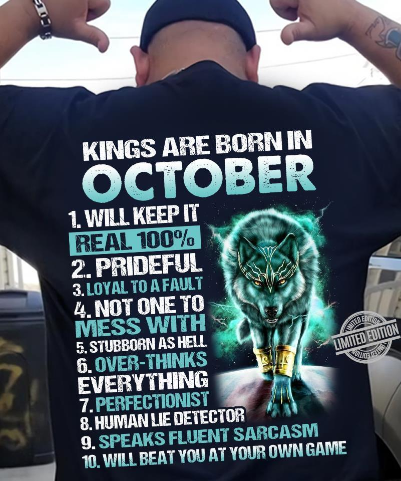 Kings Are Born In Ocotber Real 100% Mess With Over Thinks Perfectionist Shirt