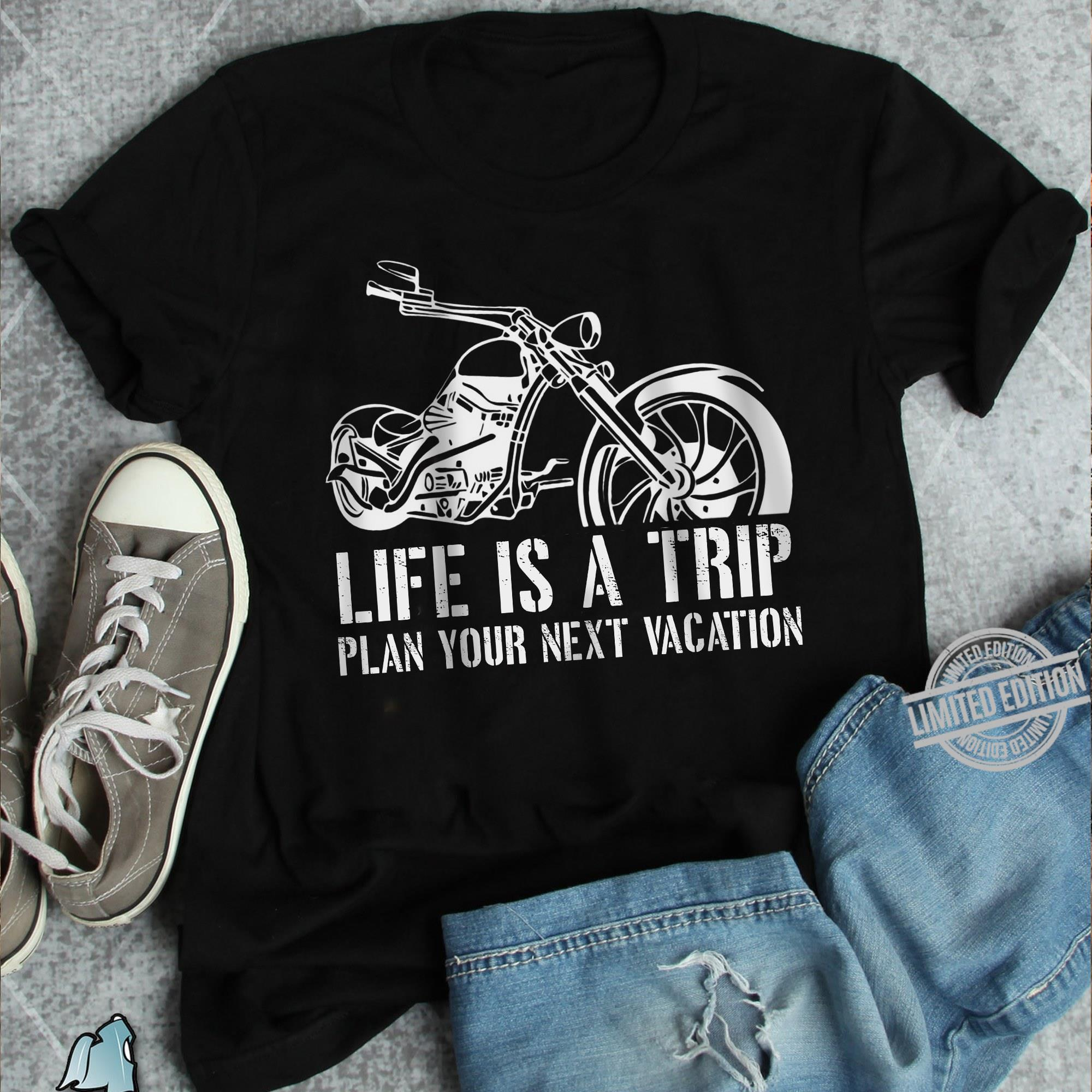 Life Is A Trip Plan Your Next Vacation Shirt