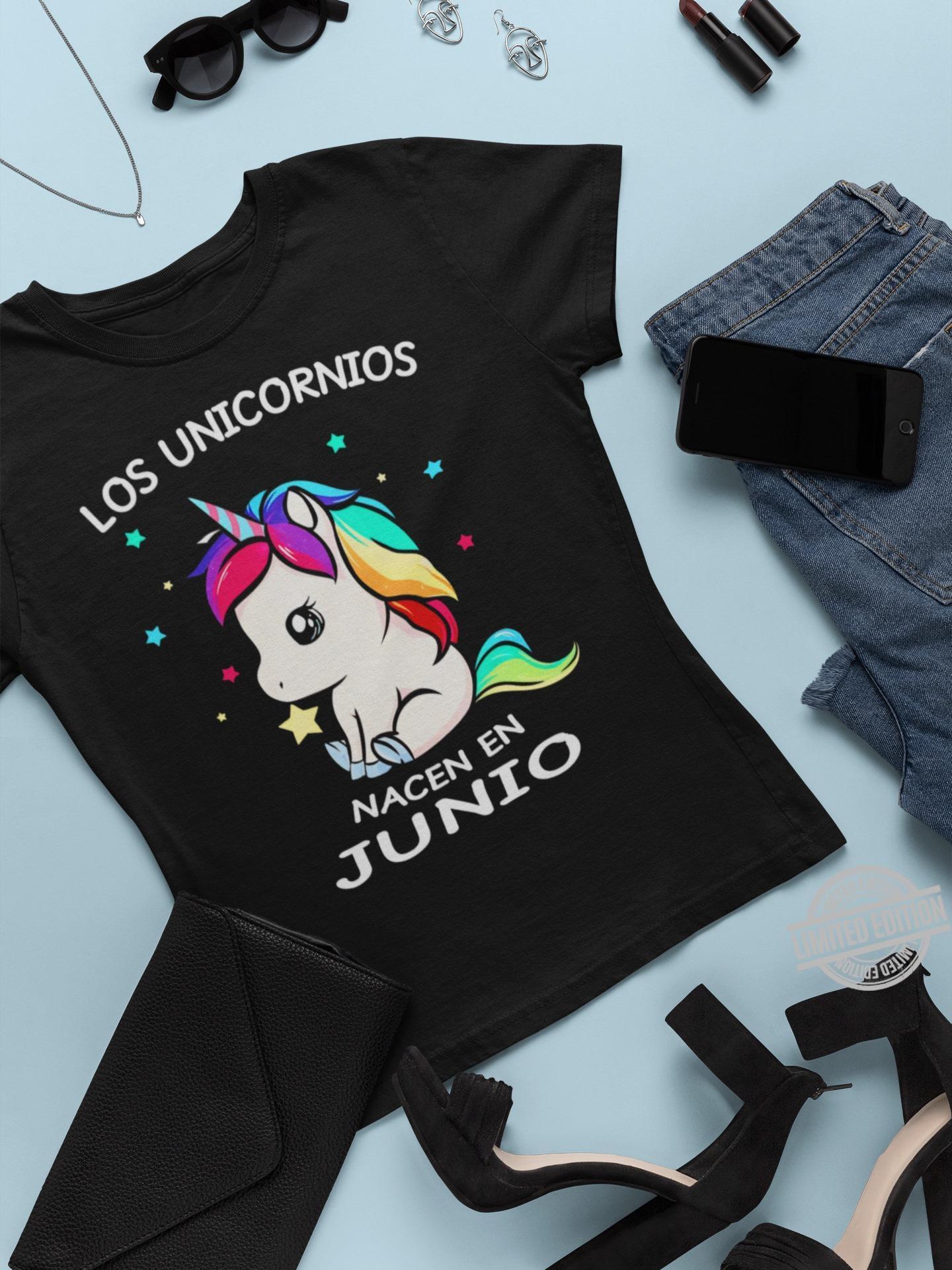 Los Unicornios Nacen En Junio Shirt