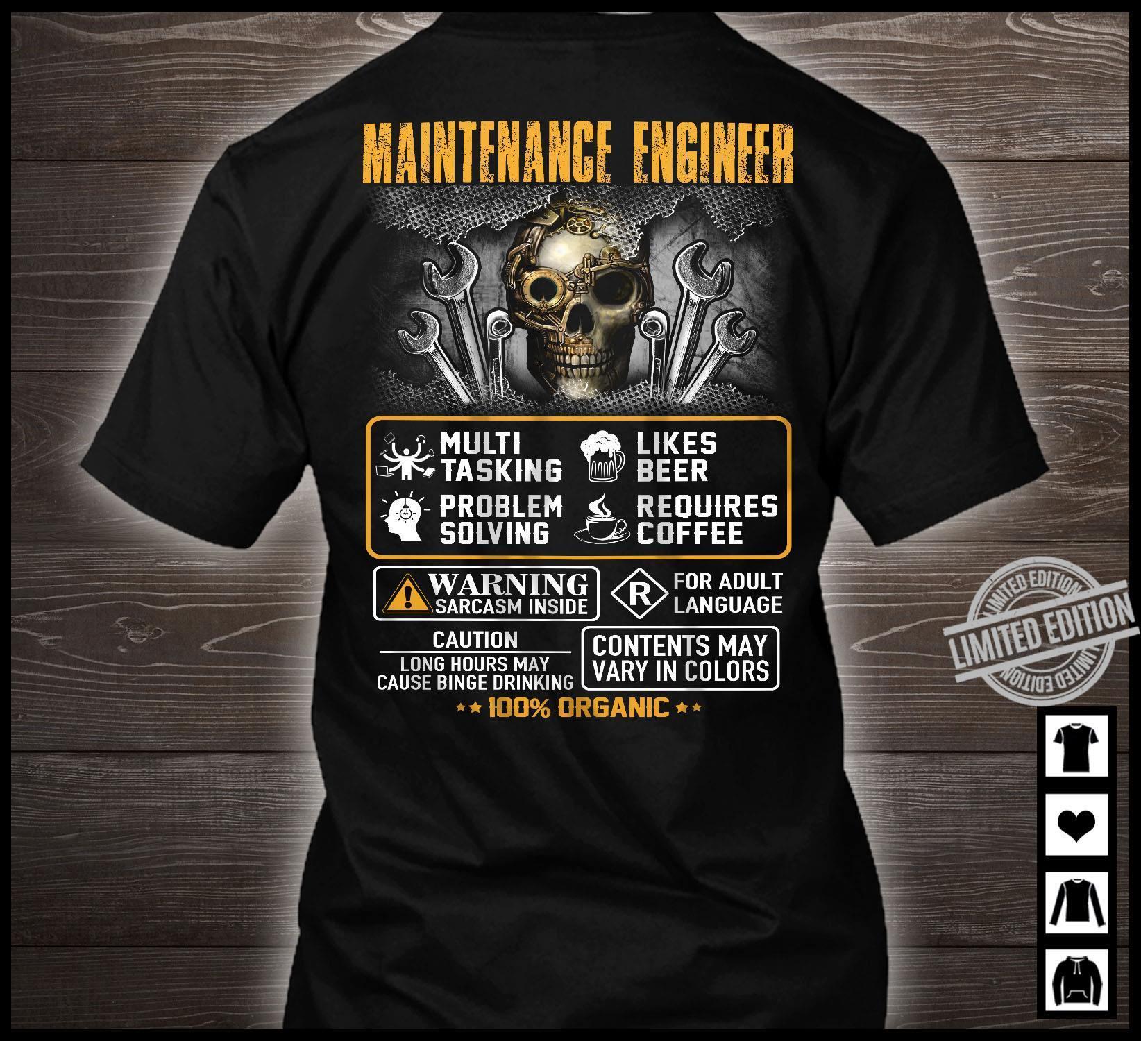 Maintenance Engineer Multi Tasking Problem Solving Likes Beer Reouires Coffee Warning Sarcasm Inside Shirt