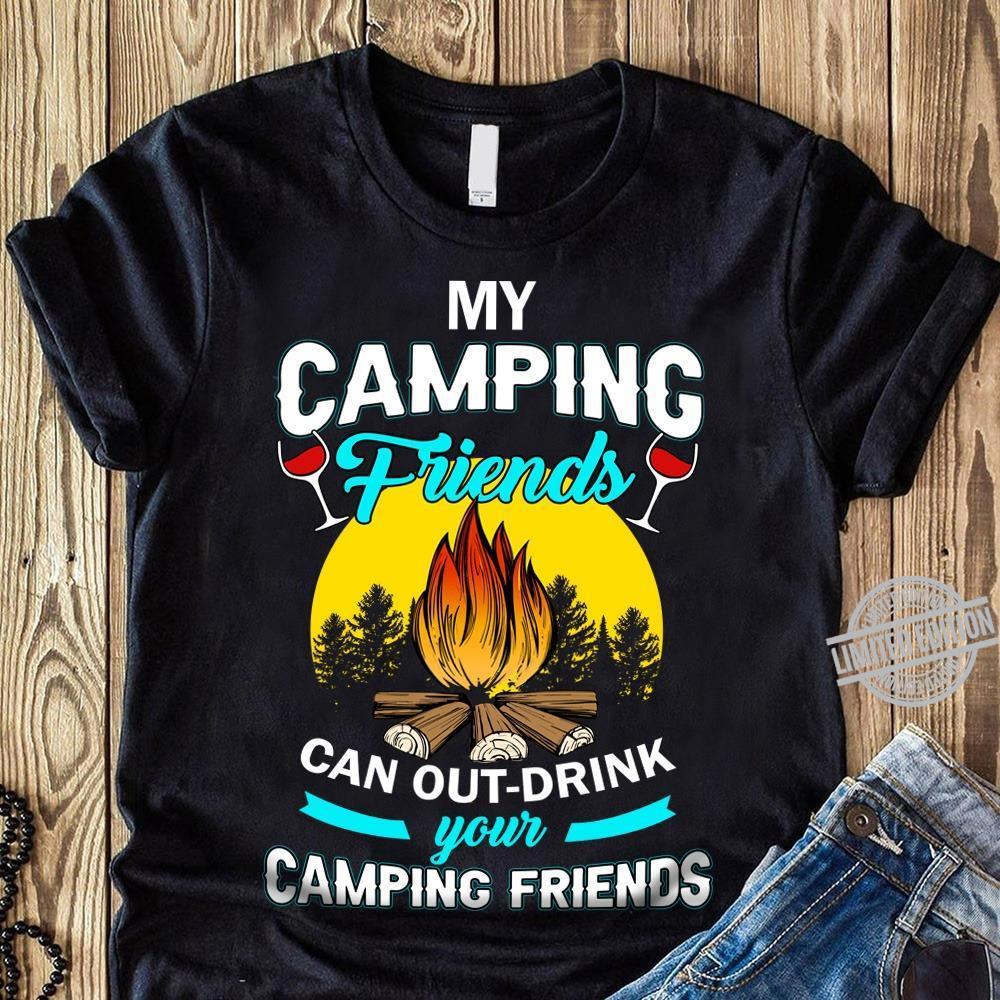 My Camping Friends Can out Drink Your Camping Friends Shirt