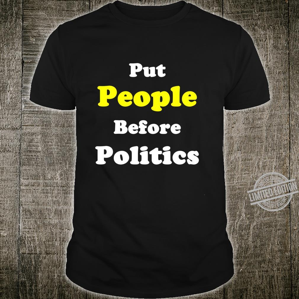 Put People Before Politics Protester Political Action Shirt