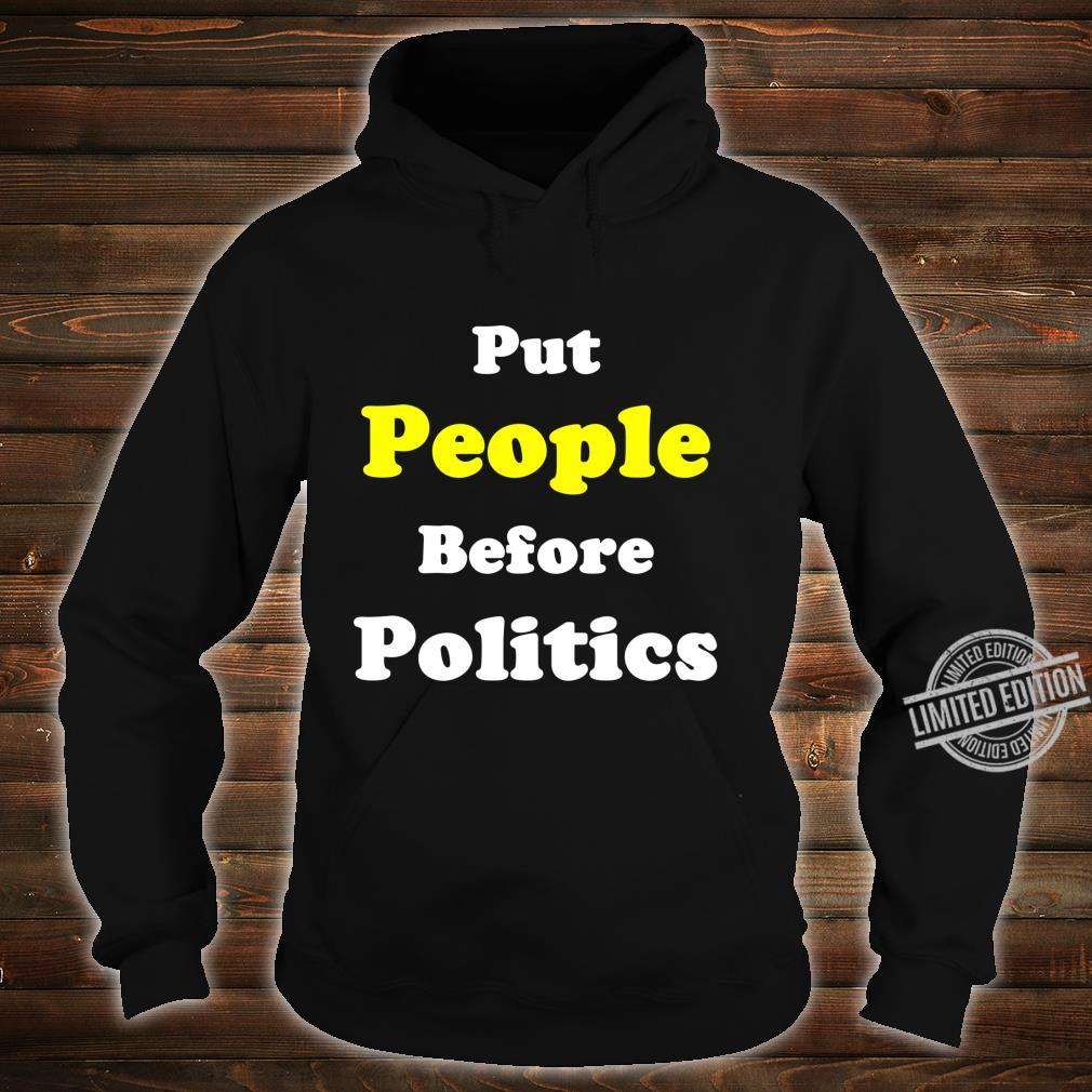 Put People Before Politics Protester Political Action Shirt hoodie