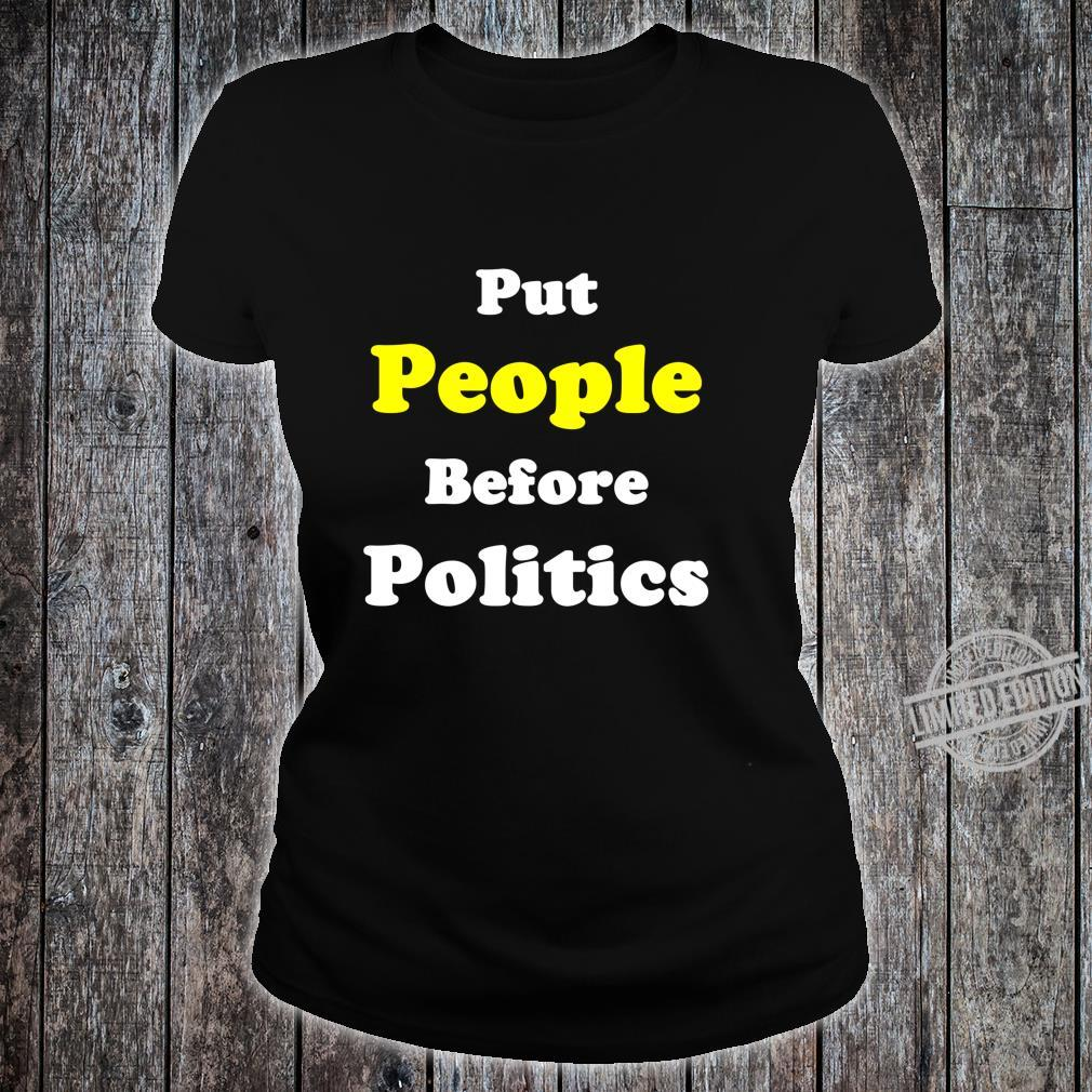 Put People Before Politics Protester Political Action Shirt ladies tee