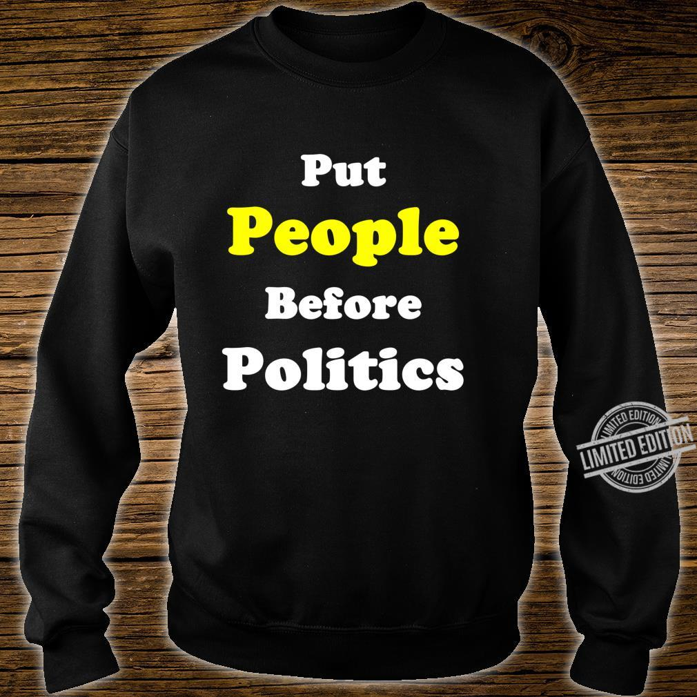 Put People Before Politics Protester Political Action Shirt sweater