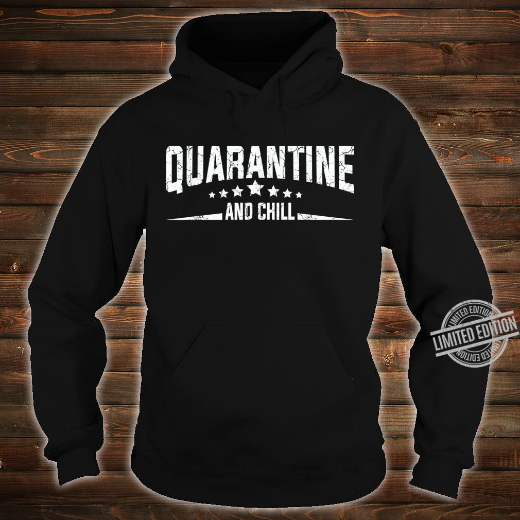 Quarantine and Chill Virus Vintage Shirt hoodie