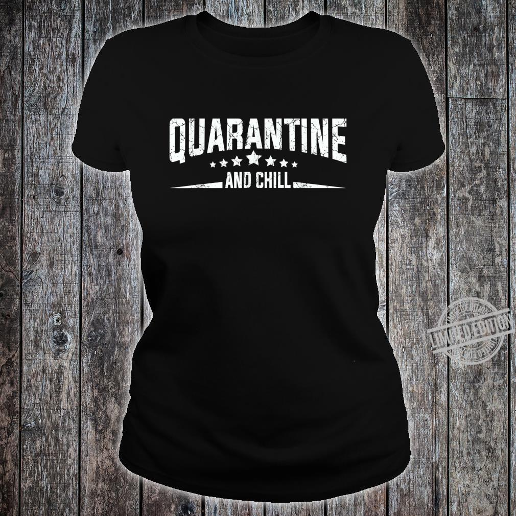 Quarantine and Chill Virus Vintage Shirt ladies tee