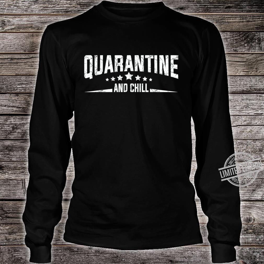Quarantine and Chill Virus Vintage Shirt long sleeved