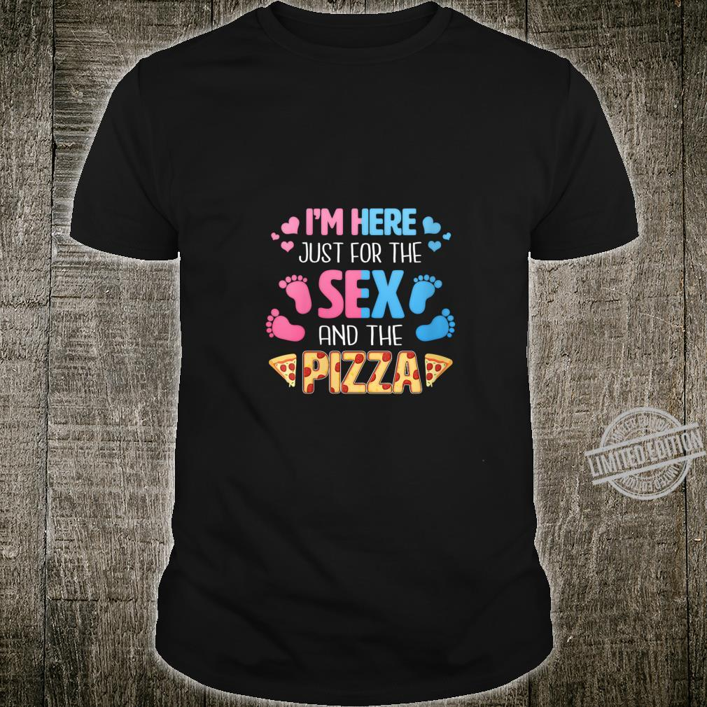 Womens I'm Here Just For The Sex And The Pizza Gender Reveal Shirt