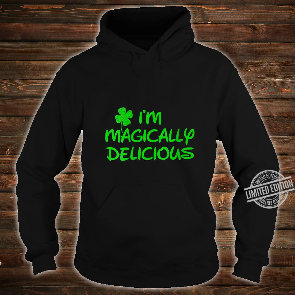 Womens I'm Magically Delicious,Funny St Patricks Day Shirt hoodie