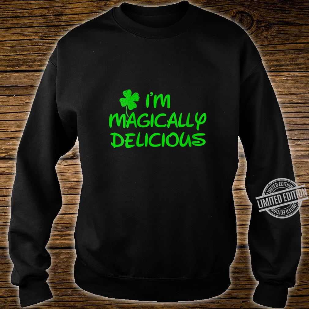 Womens I'm Magically Delicious,Funny St Patricks Day Shirt sweater